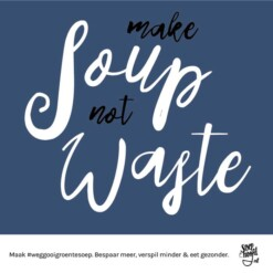 make soup not waste